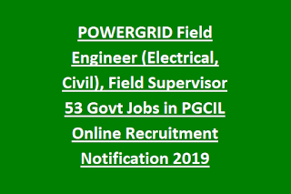 POWERGRID Field Engineer (Electrical, Civil), Field Supervisor 53 Govt Jobs in PGCIL Online Recruitment Notification 2019