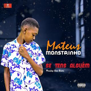 Mateus Monstrinho - Se Tens Alguêm (2019)