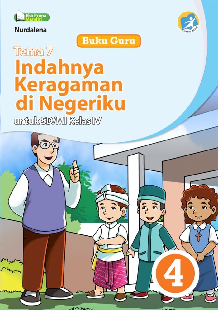 Buku Guru Tema 7 Indahnya Keragaman di Negeriku untuk SD/MI Kelas IV Kurikulum 2013