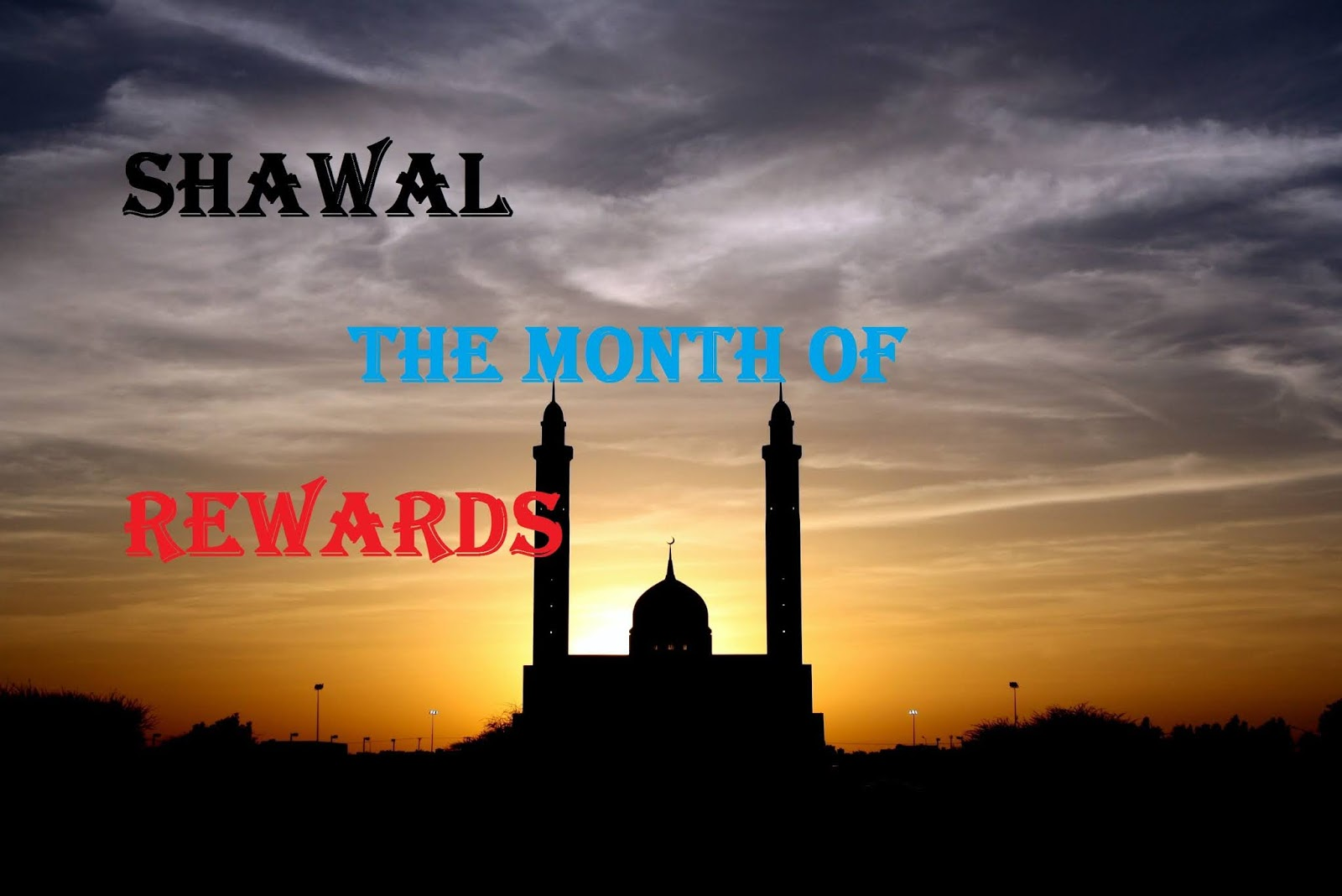 Importance of Shawwal in Islam | The Month of Rewards