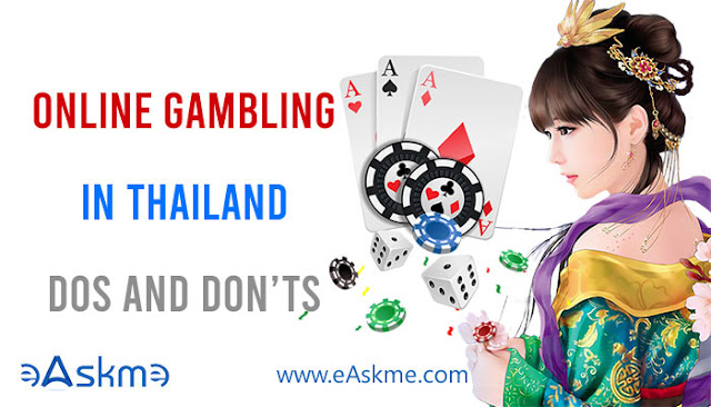 Online Gambling in Thailand 2020 - Dos and Don'ts: eAskme
