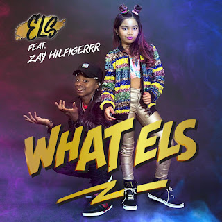 New Music: ELS – What ELS Featuring Zay Hilfigerrr