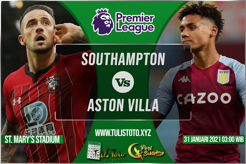 Prediksi Southampton vs Aston Villa 31 Januari 2021