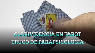 CLARIVIDENCIA EN TAROT TRUCO DE PARAPSICOLOGÍA