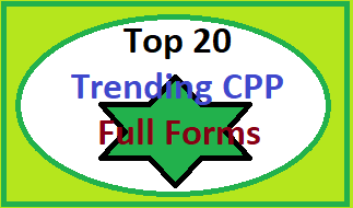 Top 20 Trending CPP Full Forms Around You
