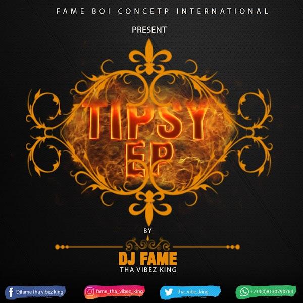 [DJ MIX] DJ FAME - TIPSSY EP MIX