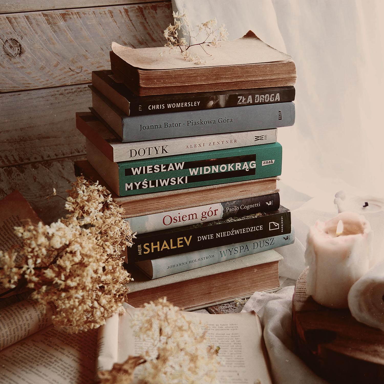 Co ostatnio przeczytałam i dlaczego uważam, że to dobre książki?