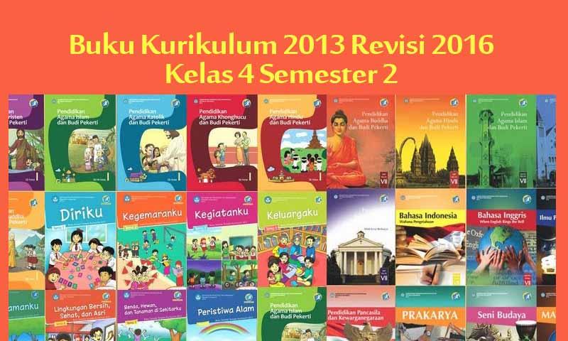 Buku Kurikulum 2013 Kelas 4 Revisi 2016 2017 Semester 2