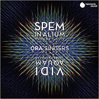 Tallis Spem in Alium, MacMillan Vidi Aquam; ORA Singers, Suzi Digby; Harmonia Mundi