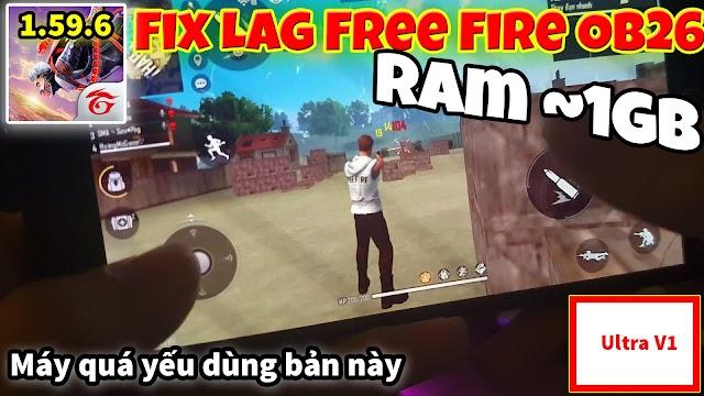 Tải về fix lag free fire ob26 bản Ultra V3 cho máy quá yếu ram thấp từ 1GB