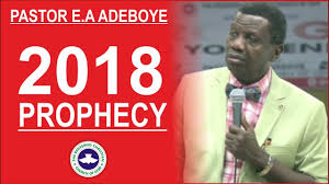 2018 Prophecies by Pastor E A Adeboye - Muyilight Com