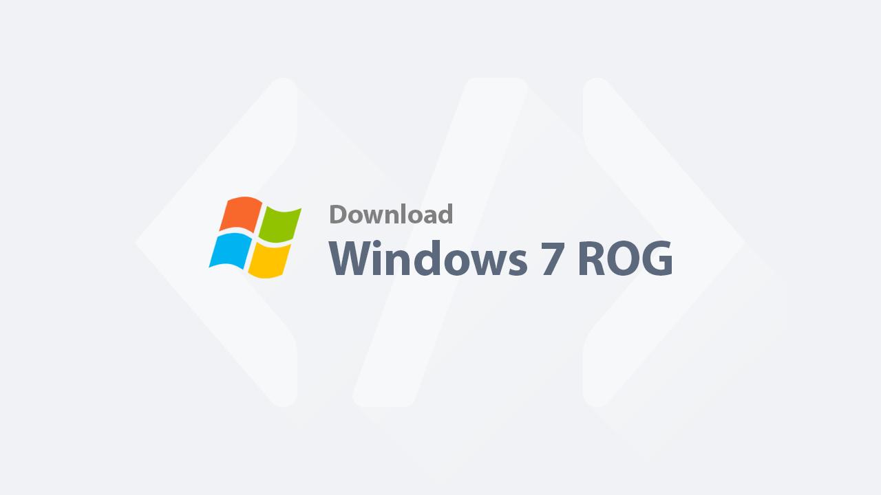 Download Windows 7 - Windows 7 ROG Rampage Sp1 E3 Republic Of Gamers
