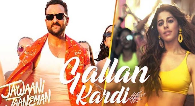 गल्लां कर दी सांग (Gallan kar) Jawaani Jaaneman Lyrics
