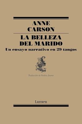 """Editorial Lumen, """"La belleza del marido, 'Un ensayo narrativo en 29 tangos'"""""""