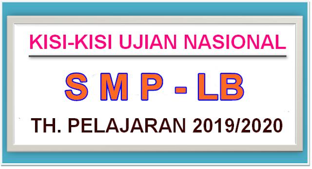 KISI-KISI UJIAN NASIONAL SMP-LB TAHUN PELAJARAN 2019/2020