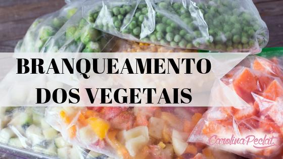 como fazer branqueamento dos vegetais