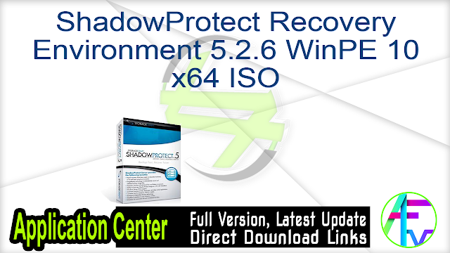 ShadowProtect Recovery Environment 5.2.6 WinPE 10 x64 ISO