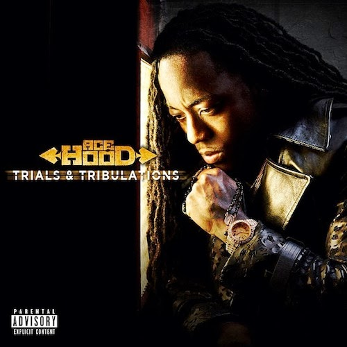 Old & New South Mp3 Songs: Ace Hood - Trials & Tribulations (Artwork)