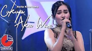Lirik Lagu Cukup Aku Wae - Nella Kharisma