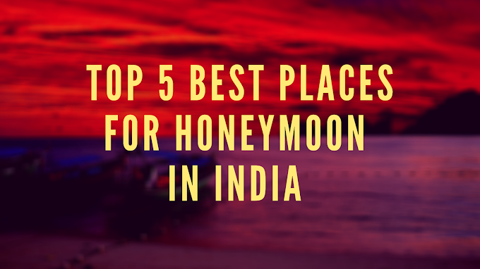 Top 5 Best Places For Honeymoon In India In 2020 [In Hindi]