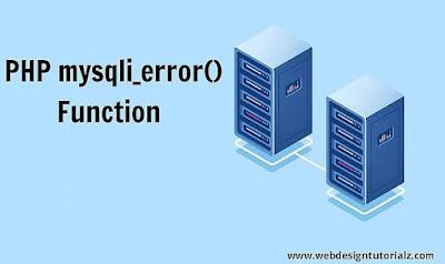 PHP mysqli_error() Function