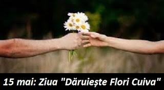"""15 mai: Ziua """"Dăruiește Flori Cuiva"""""""
