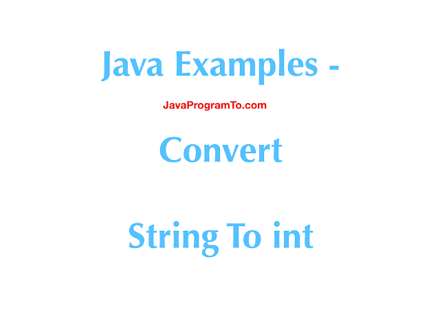 Java Examples - Convert String To int