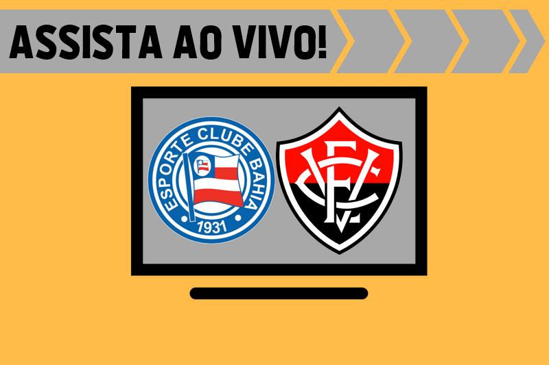 Bahia x Vitória ao vivo HD pelo Campeonato Brasileiro 1