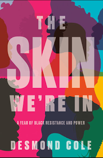 what i m reading: the skin we re in by desmond cole