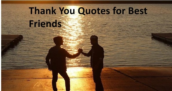 Beautiful thank you quotes for best friends