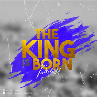 Prolight The King Is Born, Prolight Songs