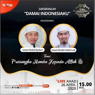 Saksikanlah Damai Indonesiaku Bersama Ustad Abdul Syukur dan Ustad Sholeh Mahmud di TVOne 20200426 - Kajian Islam Tarakan