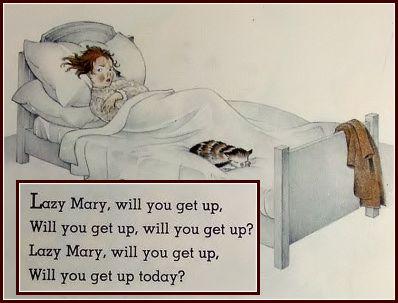 No, no mama, I won't get up, I won't get up....