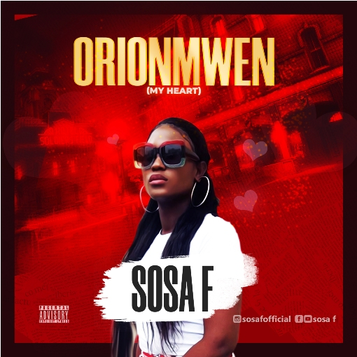 DOWNLOAD MP3: Sosa F – Orionmwen ( My Heart )