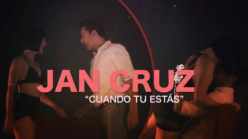 Jan Cruz - ¨Cuando tu estás¨ - Videoclip - Director: Jan Cruz. Portal Del Vídeo Clip Cubano