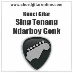 Chord Sing Tenang Ndarboy Genk