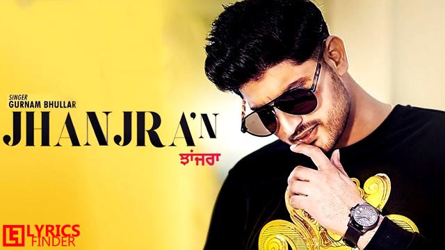 Jhanjran Lyrics Gurnam Bhullar