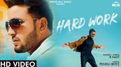 Hard Work Lyrics in Hindi and English, R Nait, Punjabi Songs Lyrics in Hindi, Punjabi Lyrics in Hindi, Punjabi Songs Lyrics in English, Lyrics in Hindi, Lyrics in English