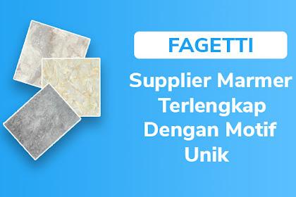 Supplier Marmer Terlengkap Dengan Motif Unik, Faggeti Siap Menjadi Nomor 1 di Indonesia!