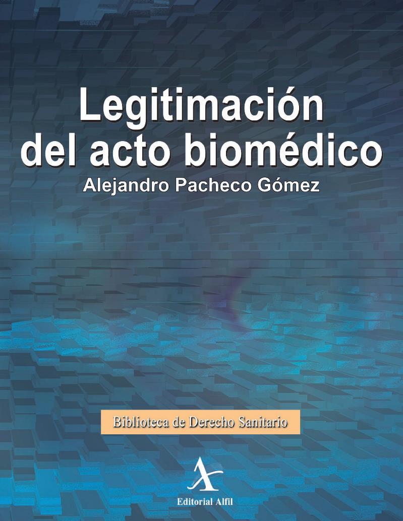 Legitimación del acto biomédico – Alejandro Pacheco Gómez