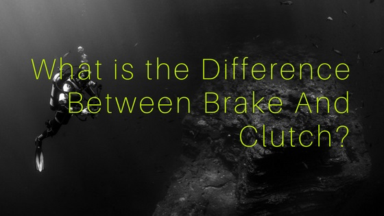 What is the Difference Between Brake And Clutch