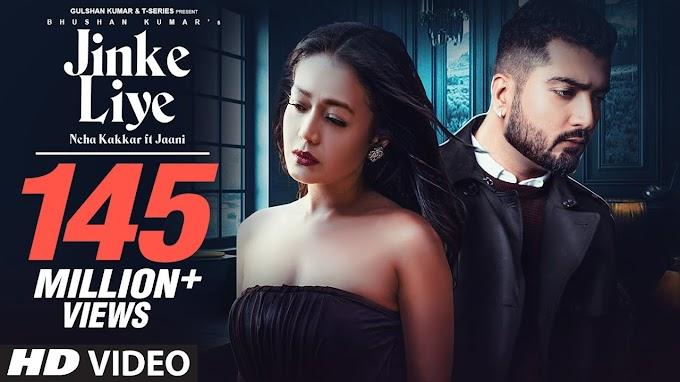 जिनके लिए Jinke Liye Lyrics in Hindi – Neha Kakkar | B Praak | Jaani