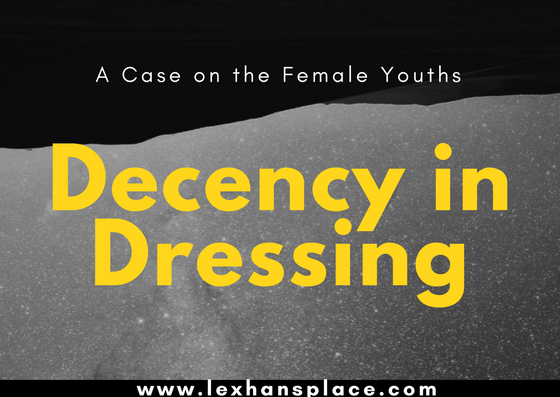 a case on the female youths on decency in dressing