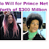 No Will for Prince Net Worth of $300 Million her Sister Filed Legal Documents