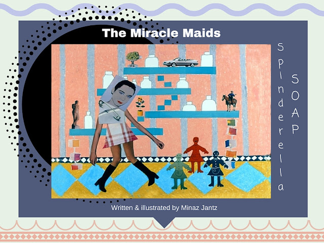 Spinderella Soap: Scene #16  'The Miracle Maids' illustration by Minaz Jantz