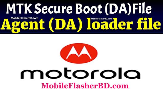 DA loader Files Motorola MTK Secure Boot Download Agent Free For All