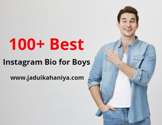 100+ Best Instagram Bio For Boys 2021