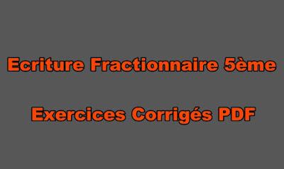 écriture Fractionnaire 5ème Exercice Corrigé PDF