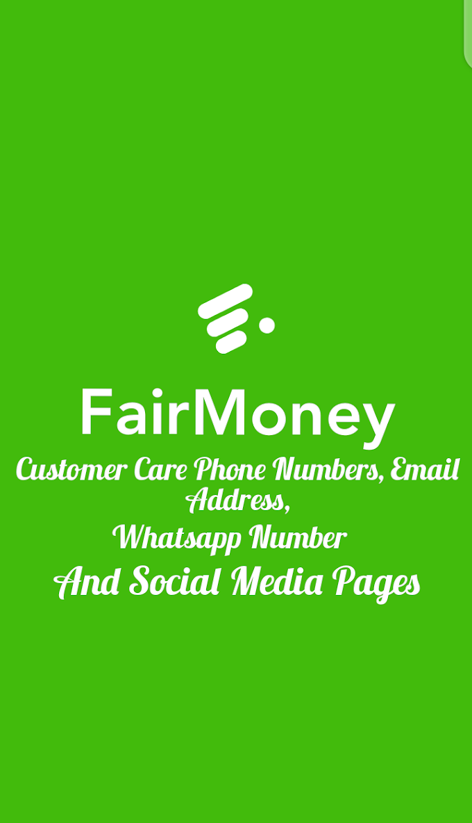 FairMoney Customer Care Phone Numbers, Email, Whatsapp Number & Verified Facebook, Instagram and Twitter Pages