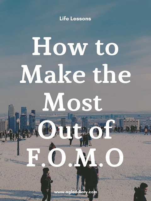 How to Make the Most Out of FOMO.